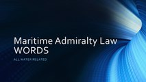 Maritime Admiralty Law Words - Common Law - Statutory Law