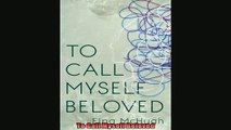 Read here To Call Myself Beloved