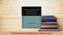 Download  Computational Spherical Astronomy Free Books