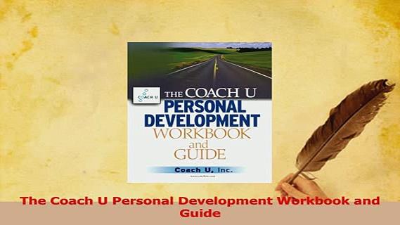 Read  The Coach U Personal Development Workbook and Guide Ebook Free