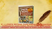 PDF  PASTA RECIPES Pasta making  Pasta machine cookbook for pasta maker Do you know good Read Full Ebook