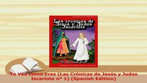 Download  Te Veo como Eres Las Crónicas de Jesús y Judas Iscariote nº 1 Spanish Edition Read Full Ebook