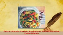PDF  Pasta Simple Perfect Recipes for Mouthwatering Pasta Dishes PDF Full Ebook