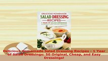 PDF  Delicious Homemade Salad Dressing Recipes  1 Year of Salad Dressings 50 Original Cheap PDF Online