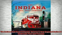 EBOOK ONLINE  The Indiana Rail Road Company Americas New Regional Railroad Railroads Past and  FREE BOOOK ONLINE