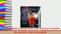 PDF  FOOD  WINE Cocktails 2013 The 140plus cocktails in Food  Wine Cocktails have been Read Full Ebook