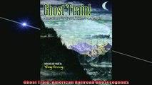 Free PDF Downlaod  Ghost Train American Railroad Ghost Legends READ ONLINE