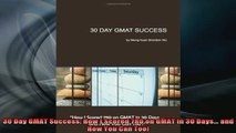 READ book  30 Day GMAT Success How I Scored 780 on GMAT in 30 Days and How You Can Too Full Ebook Online Free