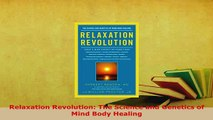 Download  Relaxation Revolution The Science and Genetics of Mind Body Healing Read Full Ebook