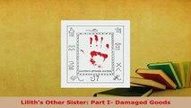PDF  Liliths Other Sister Part I Damaged Goods PDF Online