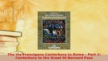 PDF  The Via Francigena Canterbury to Rome  Part 1 Canterbury to the Great St Bernard Pass Read Online