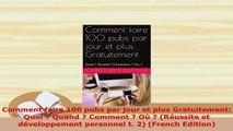 PDF  Comment faire 100 pubs par jour et plus Gratuitement Quoi  Quand  Comment  Où   EBook