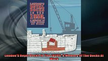 FREE PDF DOWNLOAD   LondonS Royal Docks In The 1950S A Memory Of The Docks At Work READ ONLINE