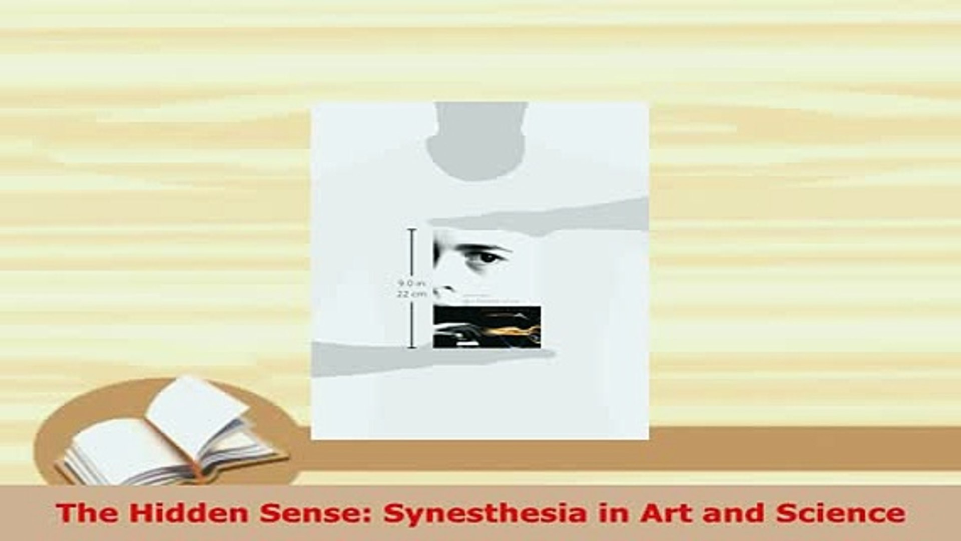 Synesthesia in Art and Science The Hidden Sense