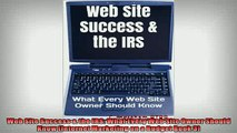 READ book  Web Site Success  the IRS What Every Web Site Owner Should Know Internet Marketing on a  FREE BOOOK ONLINE