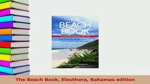 Download  The Beach Book Eleuthera Bahamas edition Ebook Free