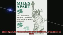 Read here Miles Apart As I Remember My Irish Childhood from There to Here