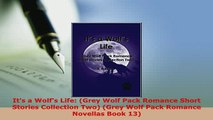 PDF  Its a Wolfs Life Grey Wolf Pack Romance Short Stories Collection Two Grey Wolf Pack Download Online