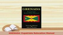 Read  GRENADA Expatriate Relocation Manual Ebook Free