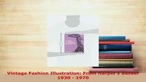 Download  Vintage Fashion Illustration From Harpers Bazaar 1930  1970 PDF Full Ebook