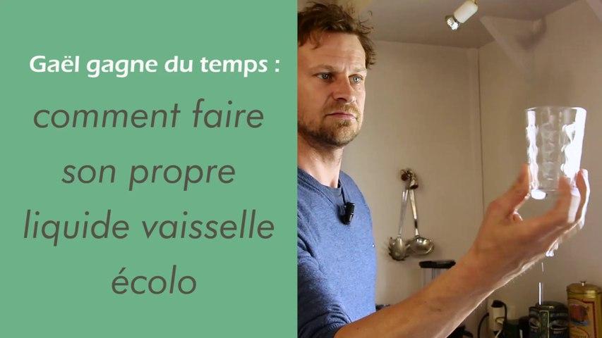 Gaël gagne du temps : Comment faire son propre liquide vaisselle écolo