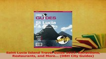 Download  Saint Lucia Island Travel Guide 2013 Attractions Restaurants and More DBH City Ebook Free