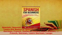 Read  Spanish Spanish For Beginners A Practical Guide to Learn the Basics of Spanish in 10 Ebook Free
