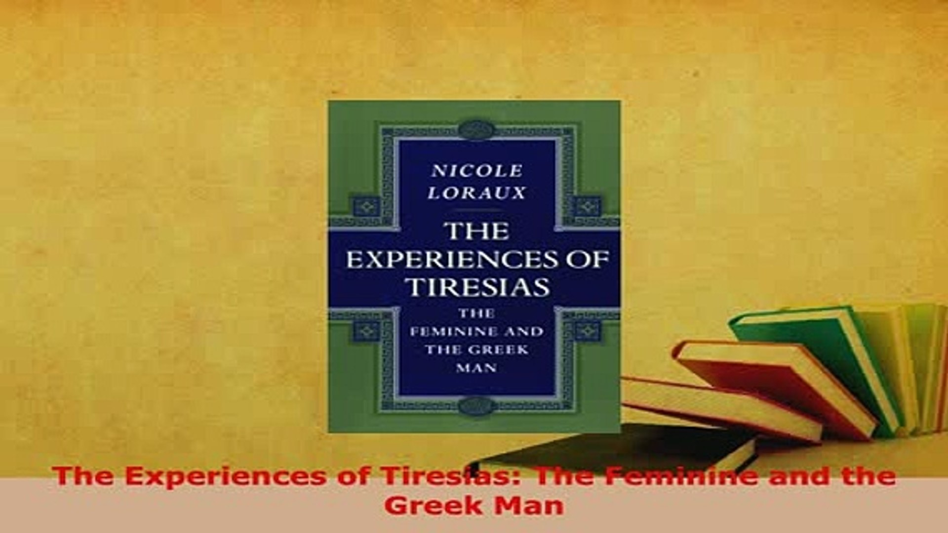 PDF  The Experiences of Tiresias The Feminine and the Greek Man Download Full Ebook