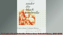 For you  Under the Black Umbrella Voices from Colonial Korea 19101945