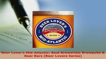 Download  Beer Lovers MidAtlantic Best Breweries Brewpubs  Beer Bars Beer Lovers Series PDF Book Free