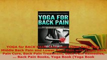 Download  YOGA for BACK PAIN Heal your Upper Back Pain Middle Back Pain and Lower Back Pain with  Read Online