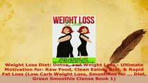 Download  Weight Loss Diet Detox and Weight Loss  Ultimate Motivation for Raw Food Clean Eating PDF Book Free