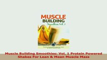 PDF  Muscle Building Smoothies Vol 1 Protein Powered Shakes For Lean  Mean Muscle Mass Read Online