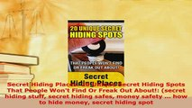 PDF  Secret Hiding Places 20 Unique Secret Hiding Spots That People Wont Find Or Freak Out  Read Online