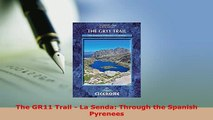 Download  The GR11 Trail  La Senda Through the Spanish Pyrenees  EBook