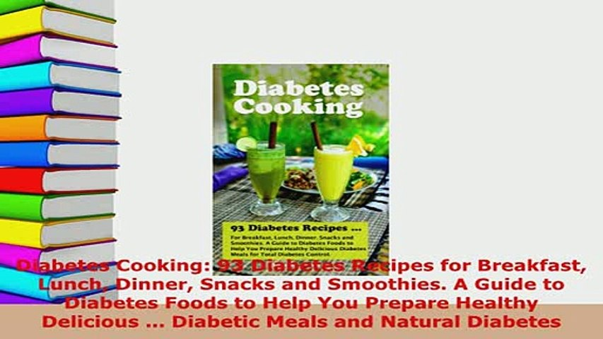PDF  Diabetes Cooking 93 Diabetes Recipes for Breakfast Lunch Dinner Snacks and Smoothies A  EBook