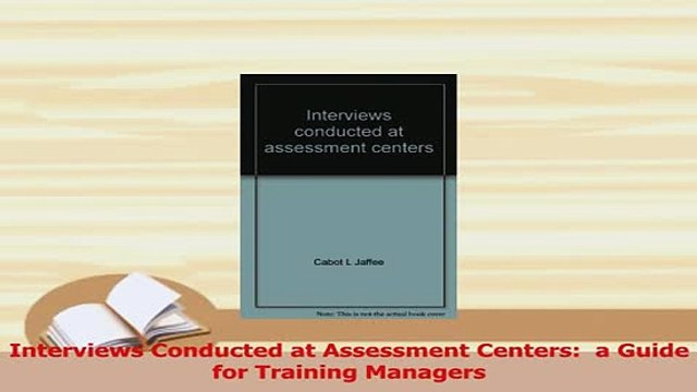PDF  Interviews Conducted at Assessment Centers  a Guide for Training Managers Read Full Ebook