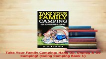 PDF  Take Your Family Camping Hang Up Unplug  Go Camping Going Camping Book 1  Read Online