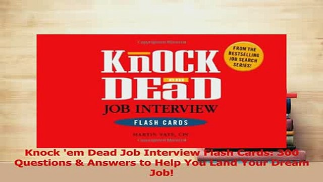 Read  Knock em Dead Job Interview Flash Cards 300 Questions  Answers to Help You Land Your PDF Online