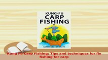 PDF  Kung Fu Carp Fishing Tips and techniques for fly fishing for carp Download Full Ebook