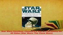 Download  Star Wars Omnibus Clone Wars Vol 2 The Enemy On All Sides Star Wars The Clone Wars PDF Full Ebook
