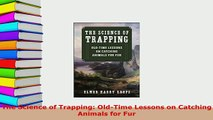 PDF  The Science of Trapping OldTime Lessons on Catching Animals for Fur  Read Online