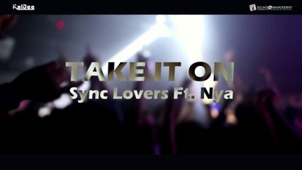 Sync Lovers ft Nya - Take It On (KalDee Remix)