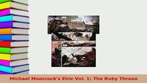 Download  Michael Moorcocks Elric Vol 1 The Ruby Throne Read Full Ebook