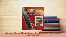 PDF  Gunsmithing Made Easy Projects for the Home Gunsmith  EBook