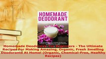 Download  Homemade Deodorant For Beginners  The Ultimate Recipes For Making Amazing Organic Fresh PDF Book Free