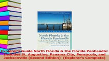 Download  Explorers Guide North Florida  the Florida Panhandle Includes St Augustine Panama City Ebook Free
