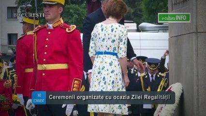 Ceremonii desfasurate cu ocazia Zilei Regalitatii
