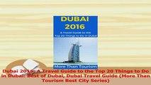 Download  Dubai 2016 A Travel Guide to the Top 20 Things to Do in Dubai Best of Dubai Dubai Travel PDF Online