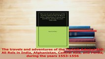 Download  The travels and adventures of the Turkish Admiral Sidi Ali Reïs in India Afghanistan PDF Online